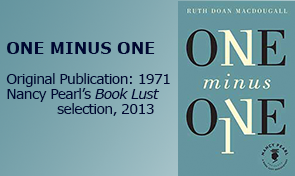 ONE MINUS ONE, published 1971; Nancy Pearl's Book Lust title, 2013