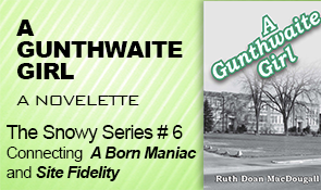 Title 6; A GUNTHWAITE GIRL, novelette which connects A BORN MANIAC AND SITE FIDELITY