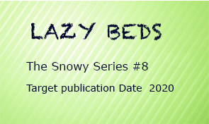 Upcoming title 8; LAZY BEDS; expected publication in 2019